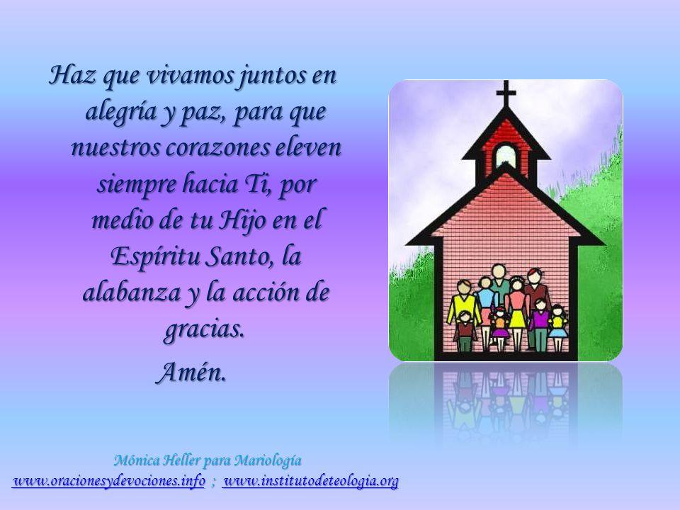 Ilumínanos y fortalécenos en la tarea de la formación de nuestros hijos, para que sean auténticos cristianos y constructores esforzados de la ciudad t