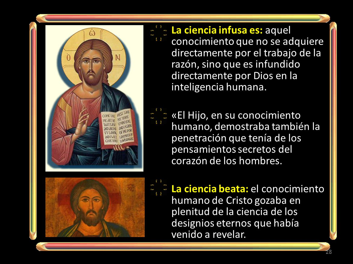 La ciencia infusa es: aquel conocimiento que no se adquiere directamente por el trabajo de la razón, sino que es infundido directamente por Dios en la inteligencia humana.