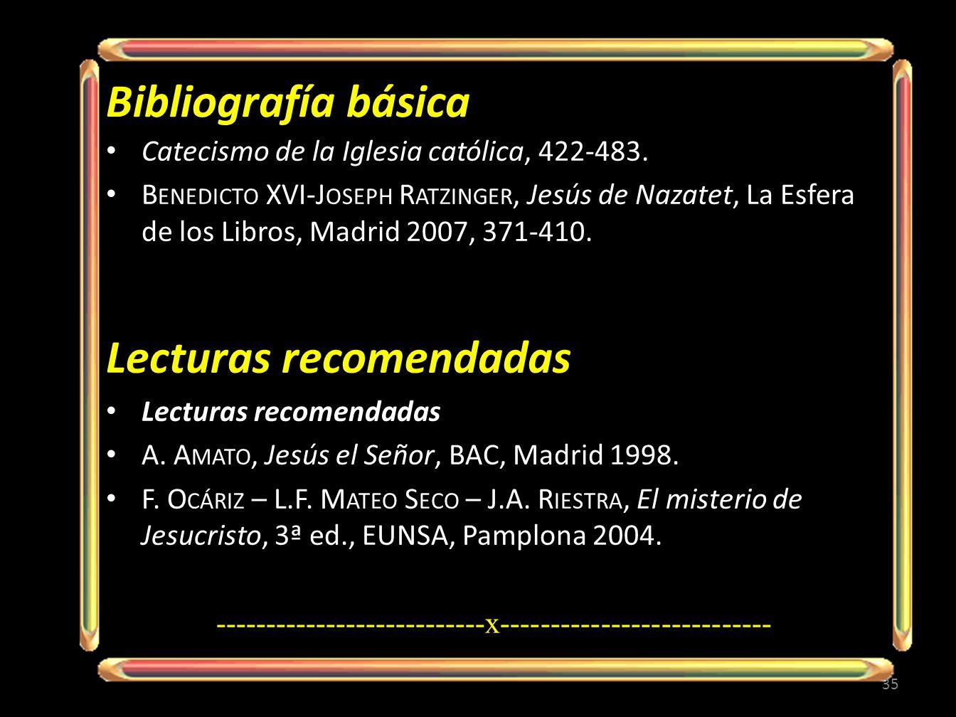 Bibliografía básica Catecismo de la Iglesia católica, 422-483. B ENEDICTO XVI-J OSEPH R ATZINGER, Jesús de Nazatet, La Esfera de los Libros, Madrid 20