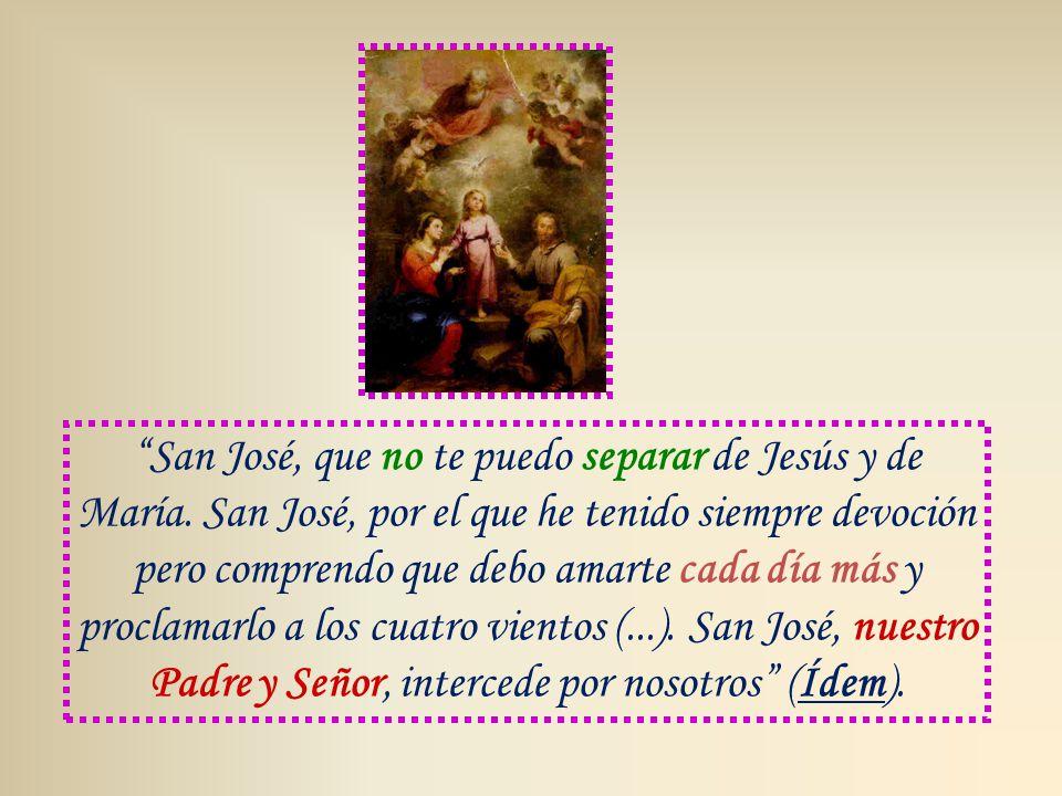 San José, que no te puedo separar de Jesús y de María.