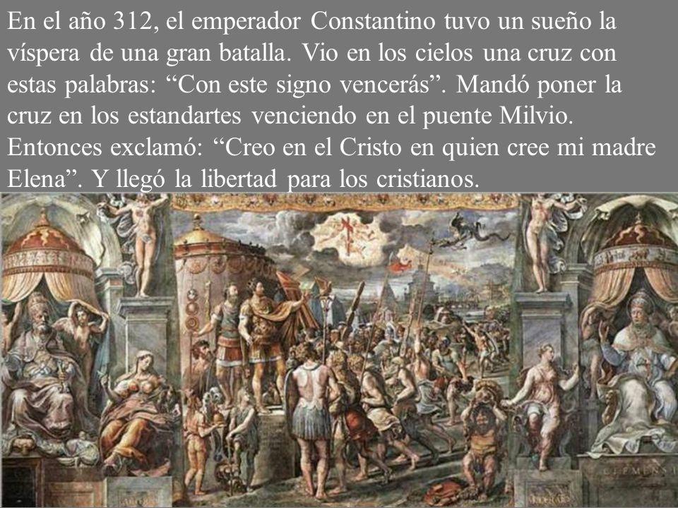 En el año 312, el emperador Constantino tuvo un sueño la víspera de una gran batalla.