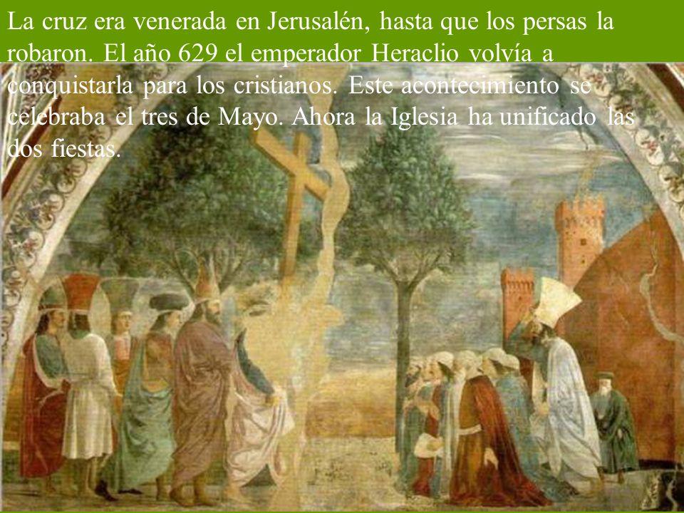 La cruz era venerada en Jerusalén, hasta que los persas la robaron.