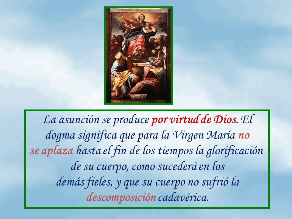 La asunción se produce por virtud de Dios.