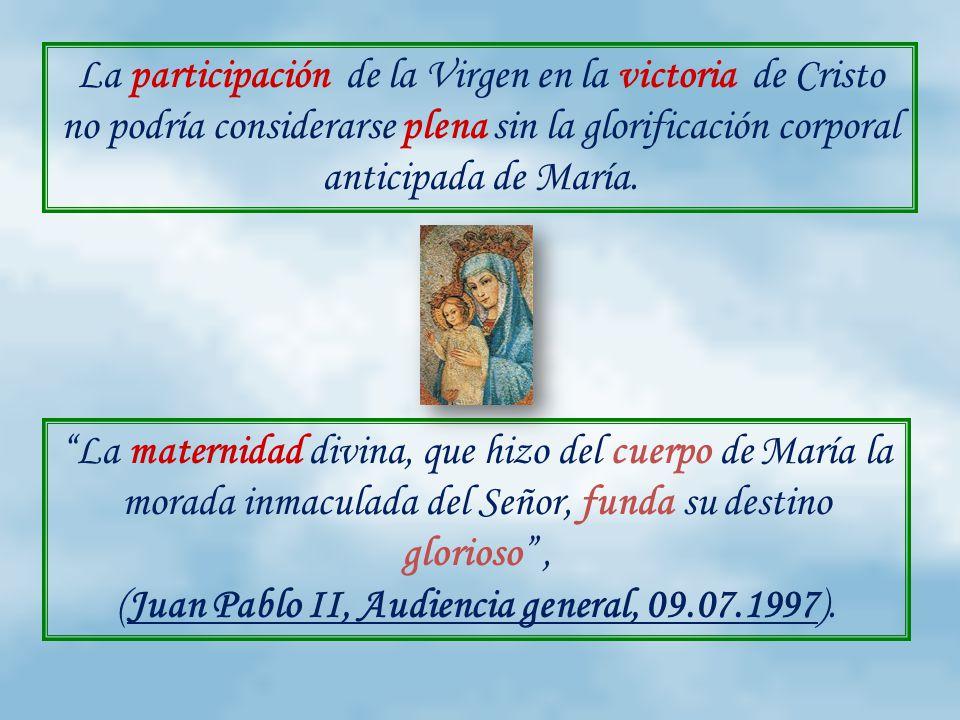 La participación de la Virgen en la victoria de Cristo no podría considerarse plena sin la glorificación corporal anticipada de María.