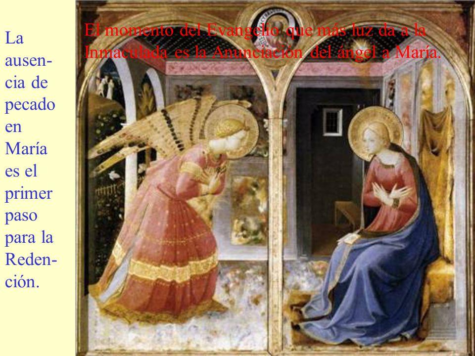 La ausen- cia de pecado en María es el primer paso para la Reden- ción.