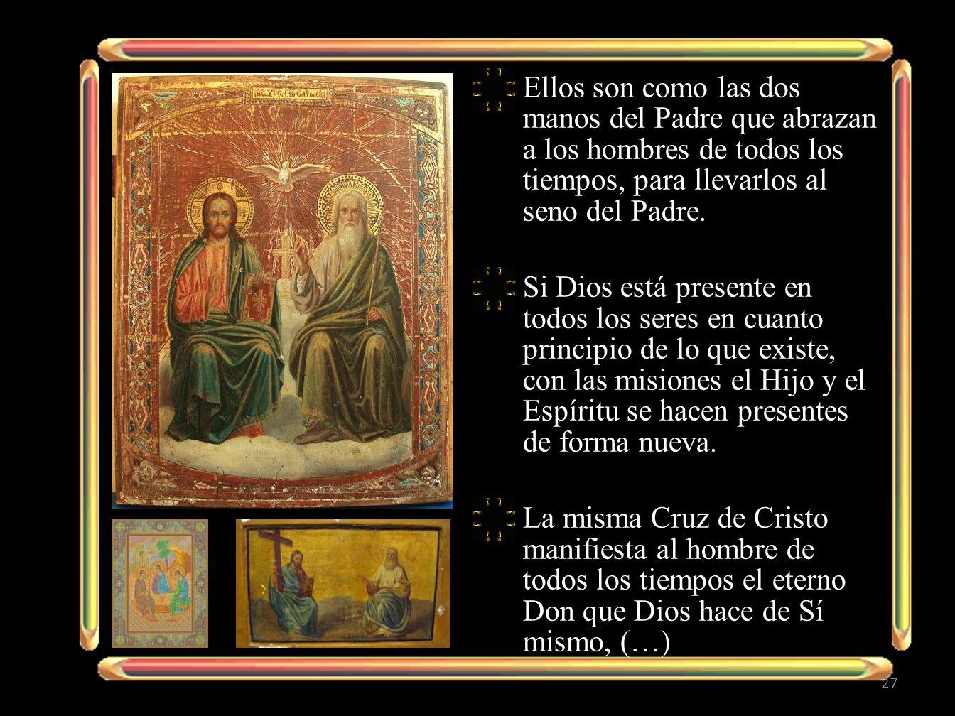 Ellos son como las dos manos del Padre que abrazan a los hombres de todos los tiempos, para llevarlos al seno del Padre.