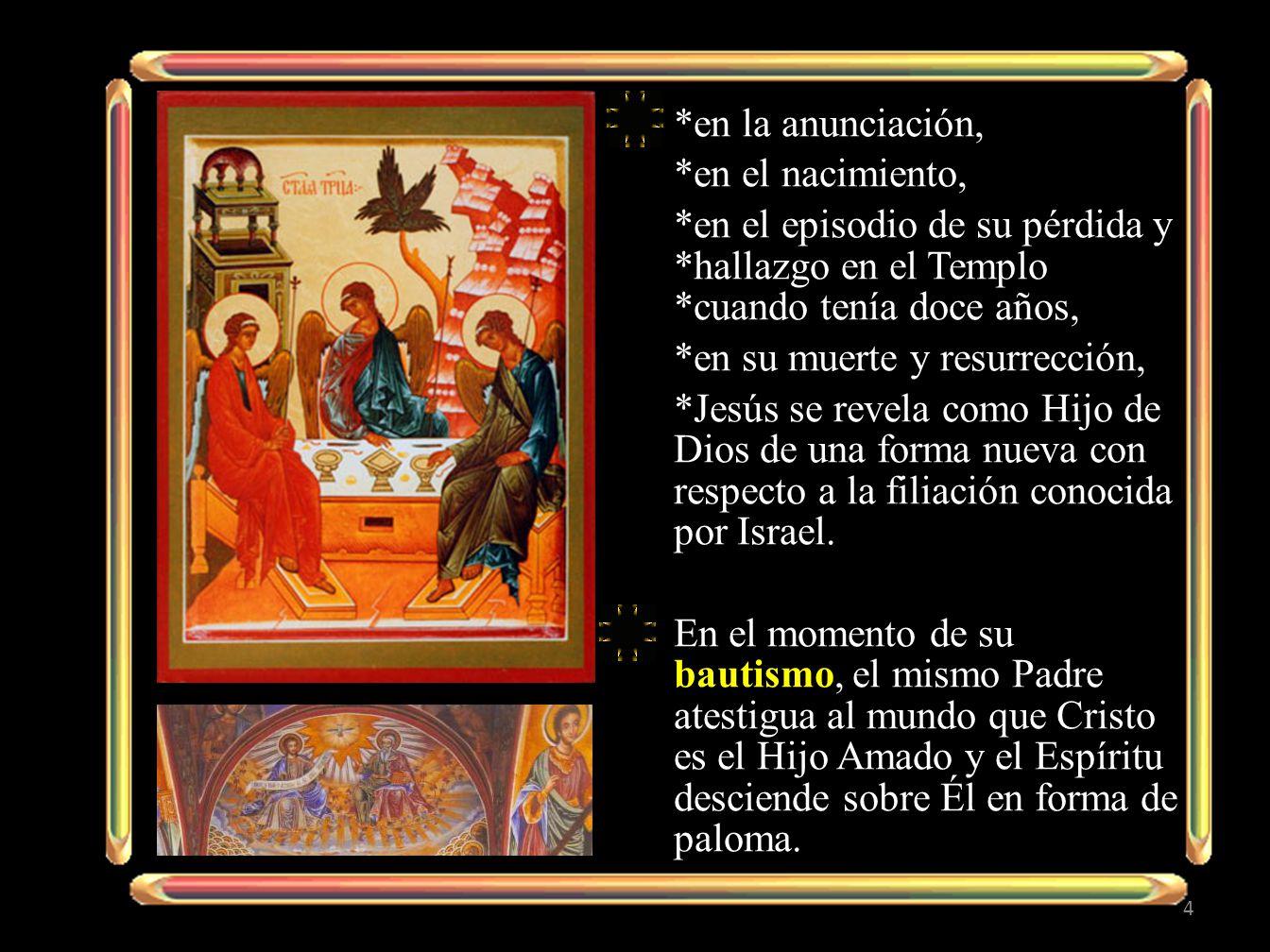 A esta primera revelación explicita de la Trinidad corresponde la manifestación paralela en la Transfiguración, que introduce al misterio Pascual.