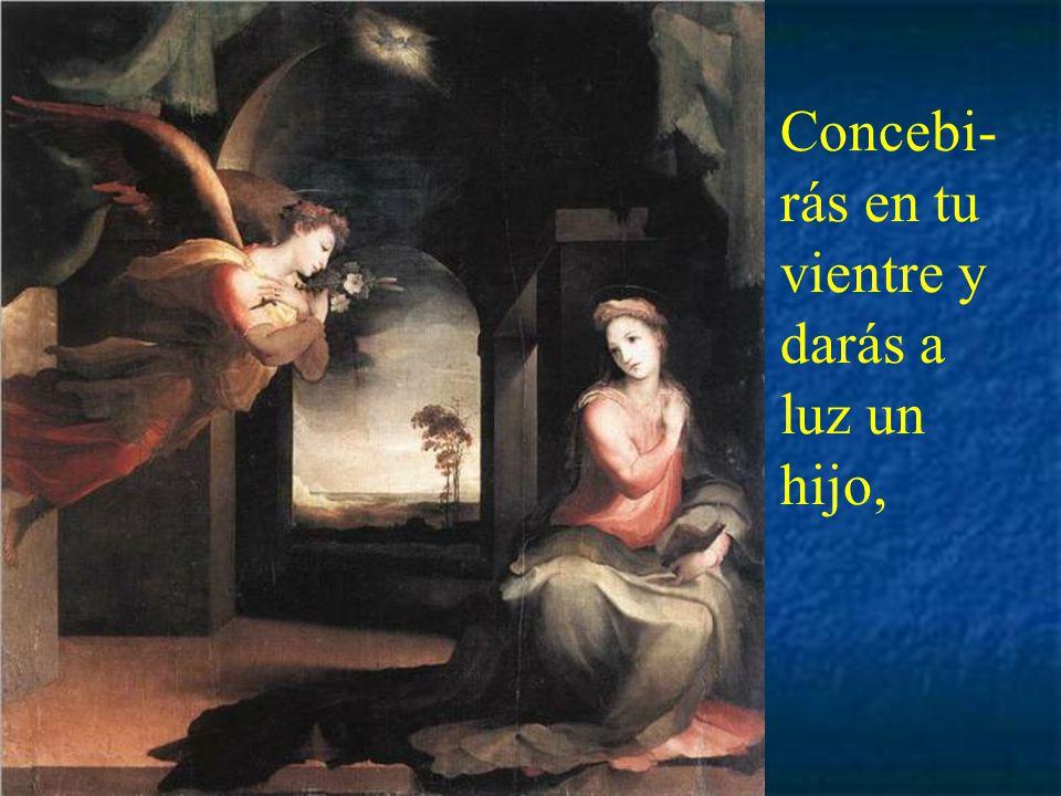 El ángel le dijo: No temas, María, porque has encontra- do gracia ante Dios.