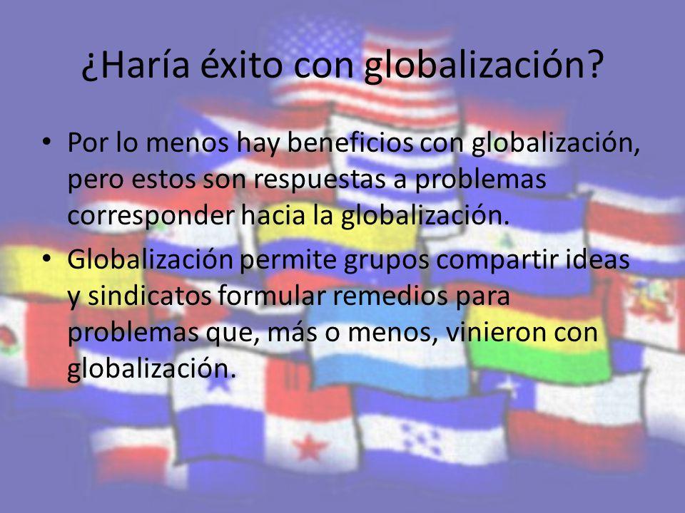 ¿Haría éxito con globalización.