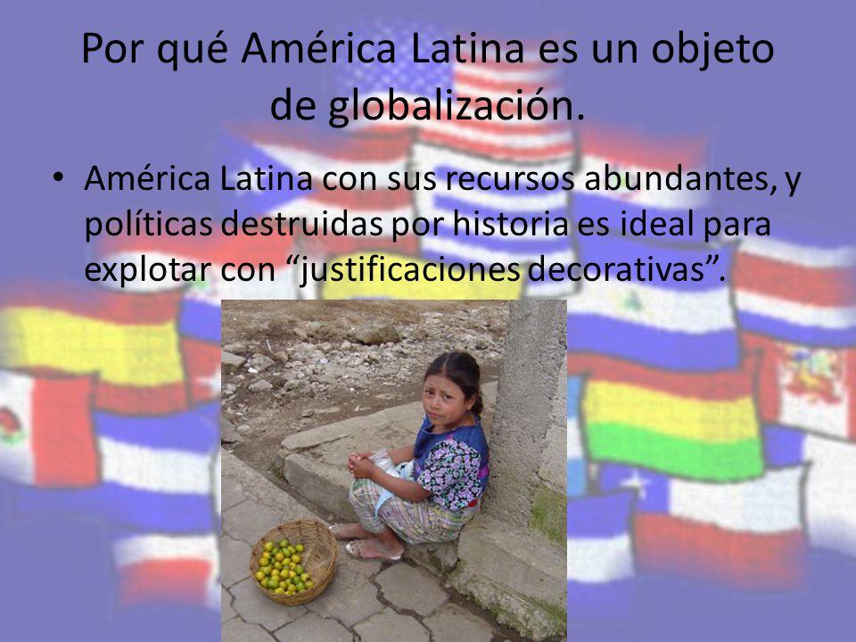 Por qué América Latina es un objeto de globalización.