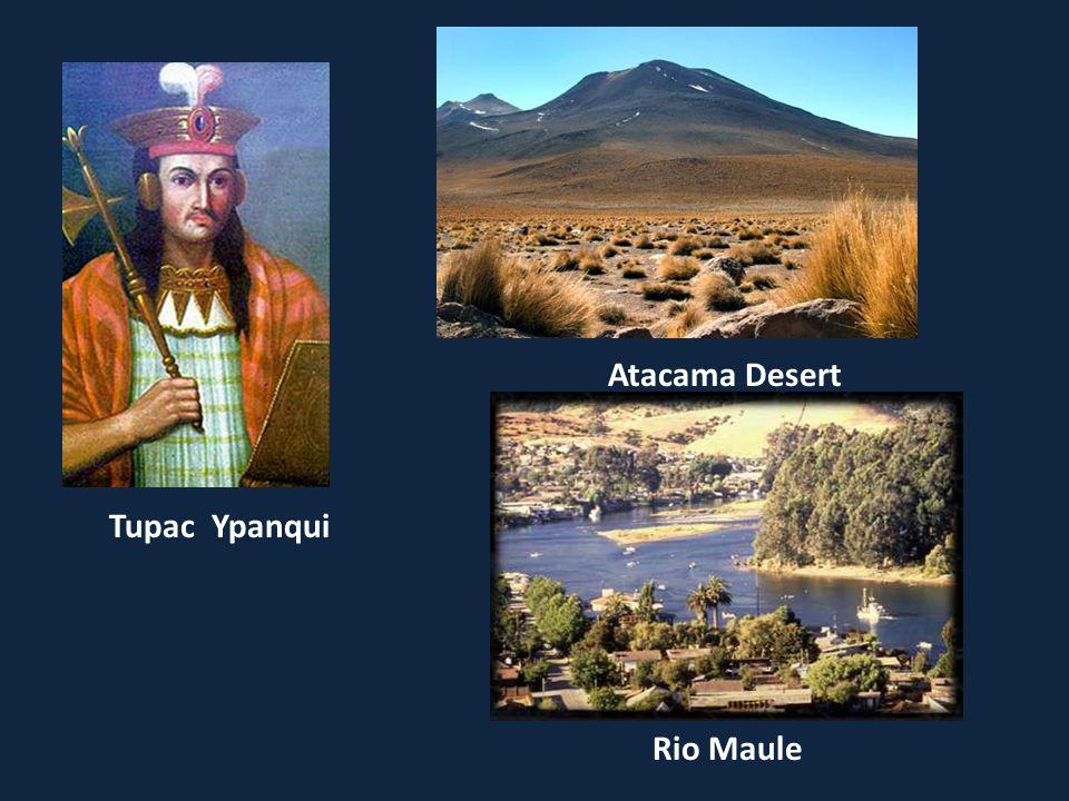 Tupac Ypanqui Atacama Desert Rio Maule