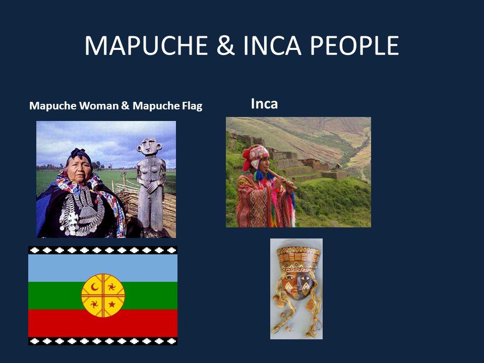 MAPUCHE & INCA PEOPLE Mapuche Woman & Mapuche Flag Inca