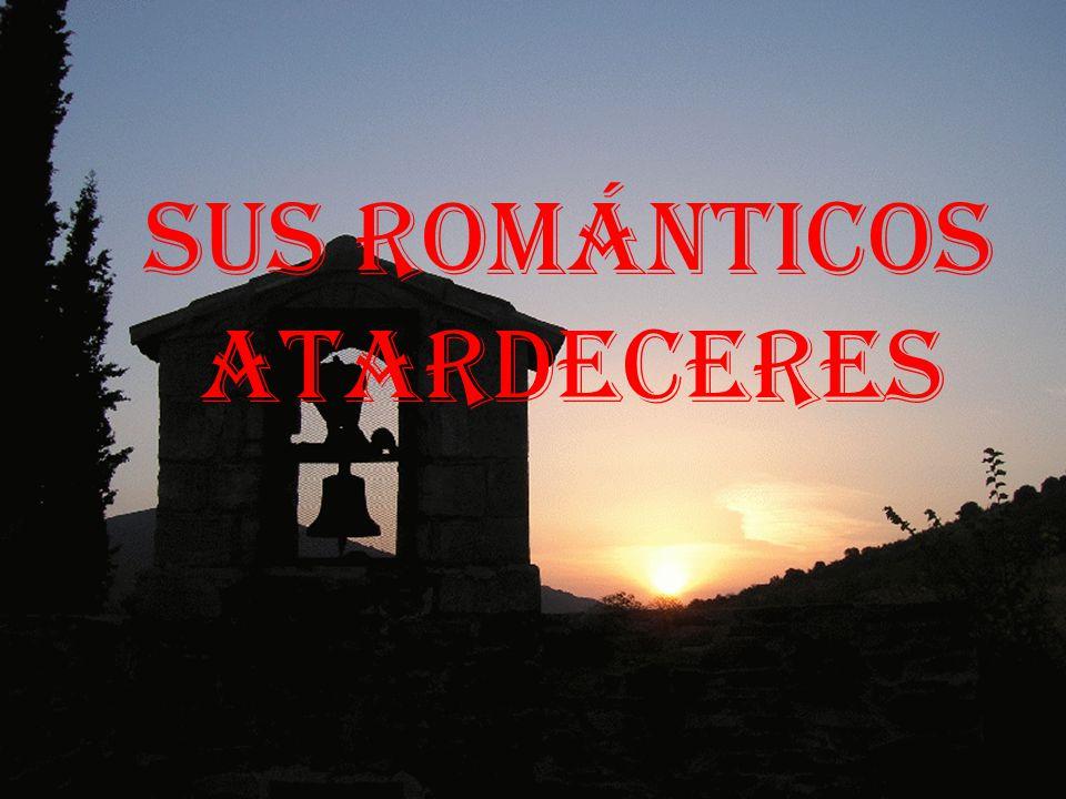 SUS ROMÁNTICOS ATARDECERES