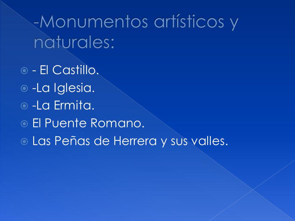 - El Castillo. -La Iglesia. -La Ermita. El Puente Romano. Las Peñas de Herrera y sus valles.