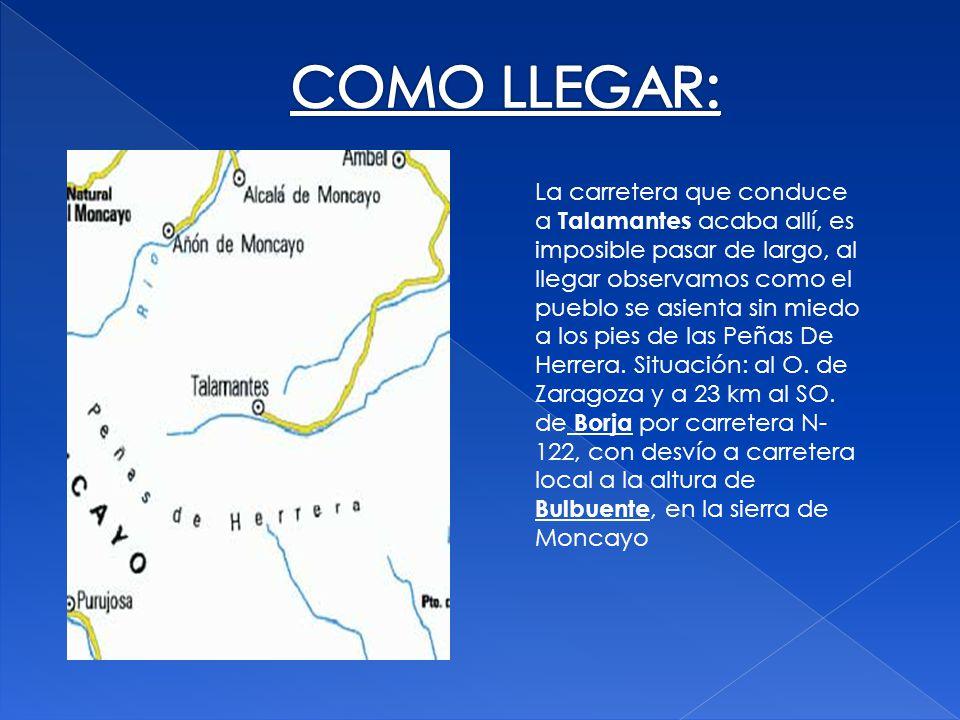 La carretera que conduce a Talamantes acaba allí, es imposible pasar de largo, al llegar observamos como el pueblo se asienta sin miedo a los pies de las Peñas De Herrera.