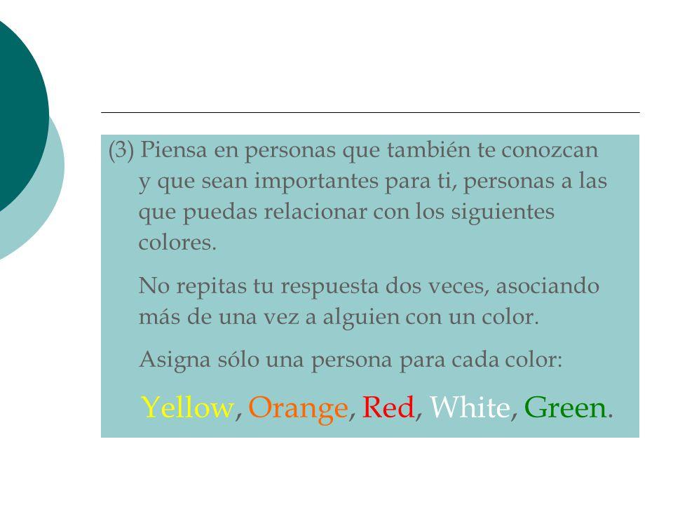 (3) Piensa en personas que también te conozcan y que sean importantes para ti, personas a las que puedas relacionar con los siguientes colores. No rep
