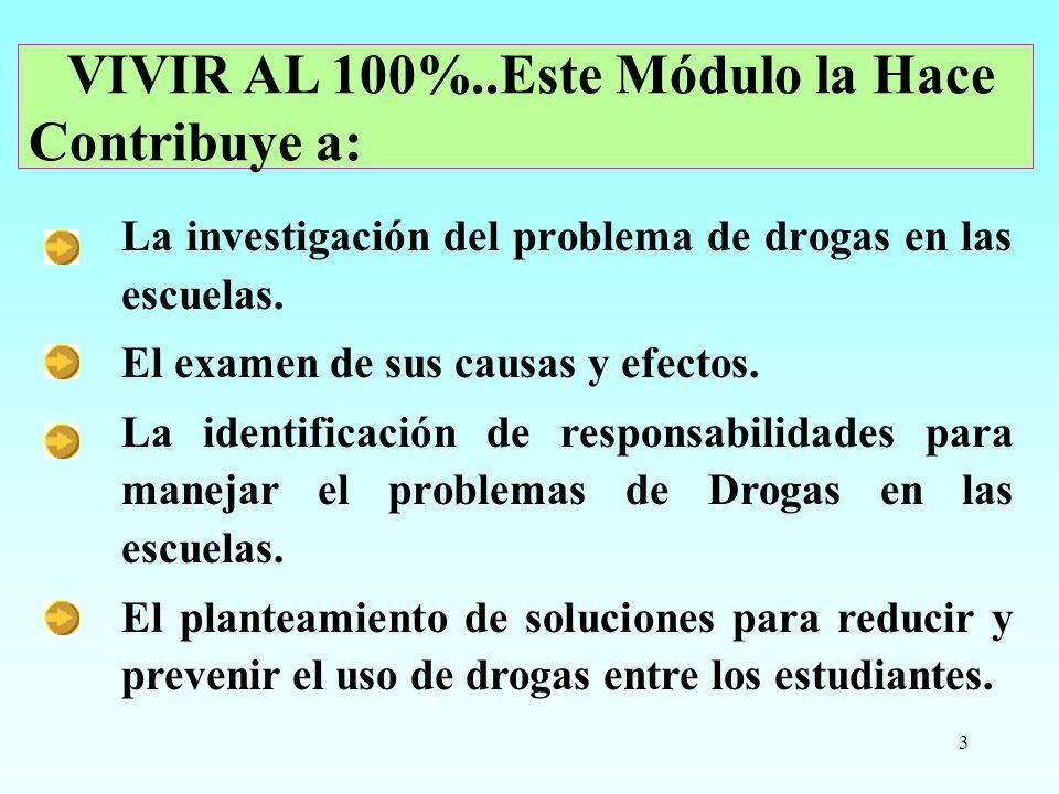 3 La investigación del problema de drogas en las escuelas. El examen de sus causas y efectos. La identificación de responsabilidades para manejar el p