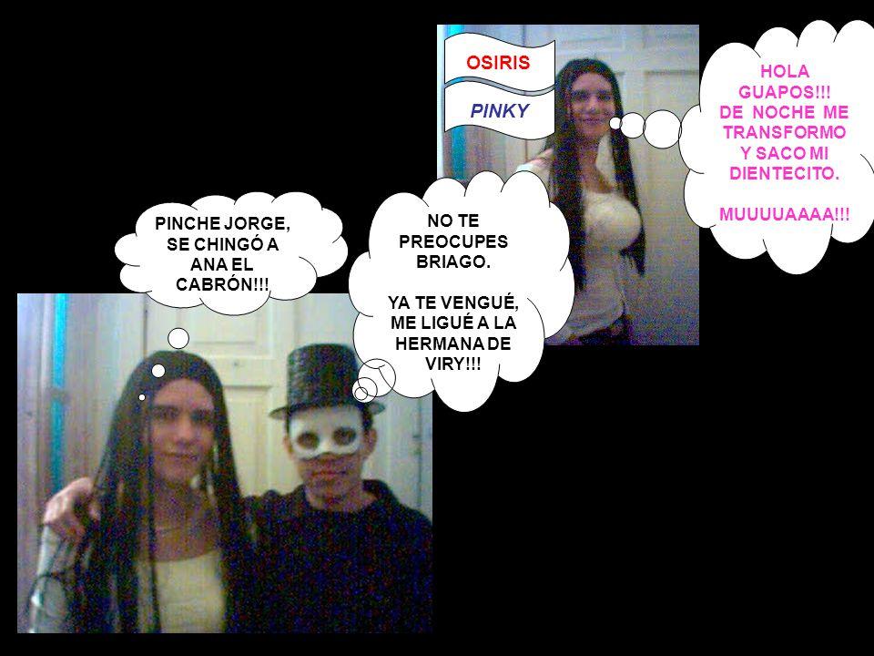 PINCHE JORGE, SE CHINGÓ A ANA EL CABRÓN!!.HOLA GUAPOS!!.