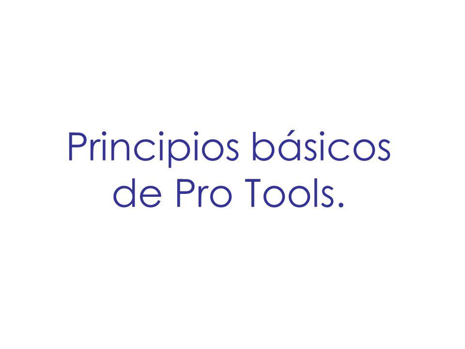 Principios básicos de Pro Tools.