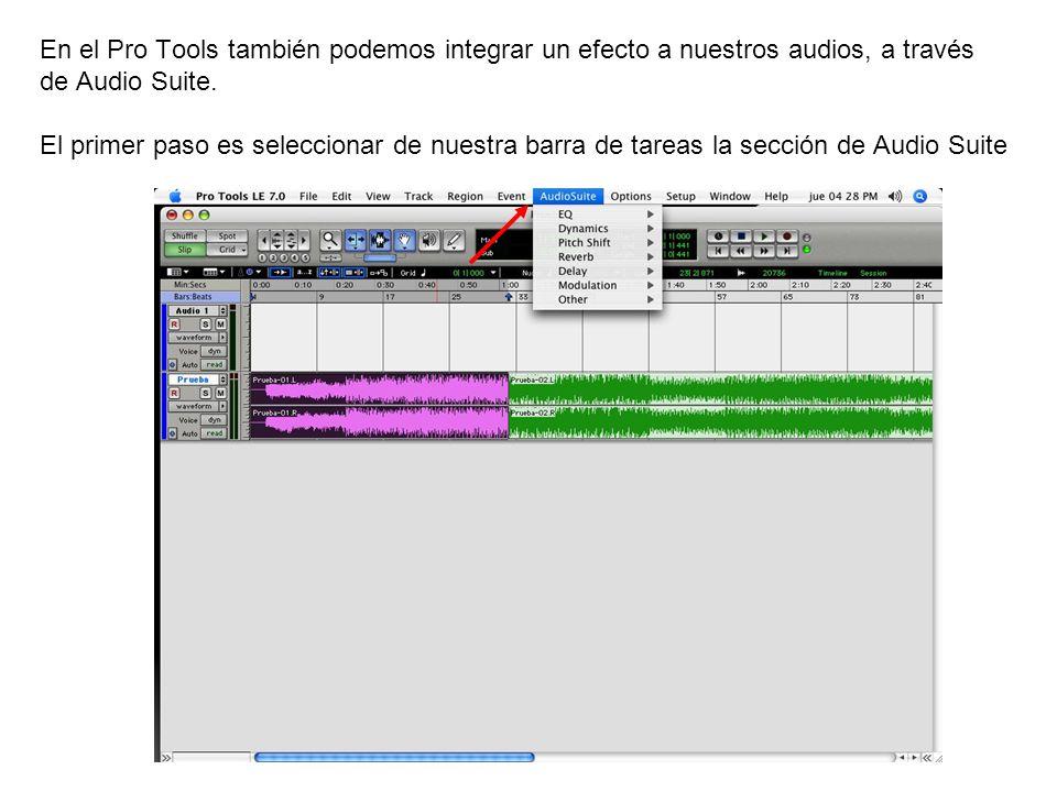 En el Pro Tools también podemos integrar un efecto a nuestros audios, a través de Audio Suite. El primer paso es seleccionar de nuestra barra de tarea
