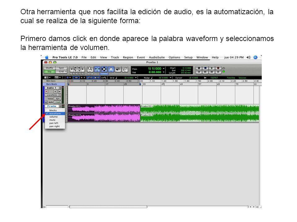 Otra herramienta que nos facilita la edición de audio, es la automatización, la cual se realiza de la siguiente forma: Primero damos click en donde ap