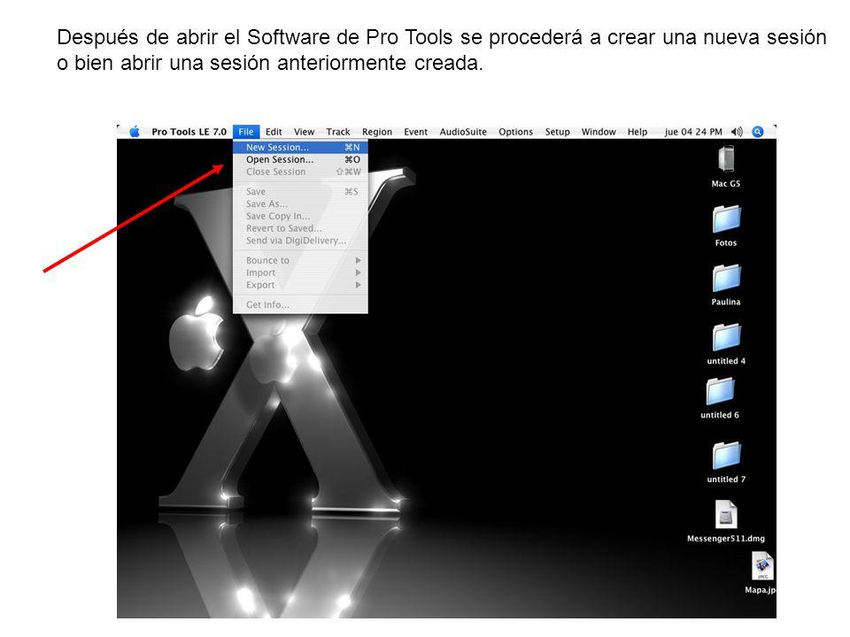 Después de abrir el Software de Pro Tools se procederá a crear una nueva sesión o bien abrir una sesión anteriormente creada.