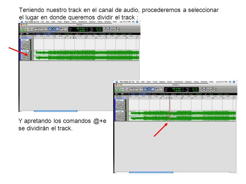 Teniendo nuestro track en el canal de audio, procederemos a seleccionar el lugar en donde queremos dividir el track : Y apretando los comandos @+e se