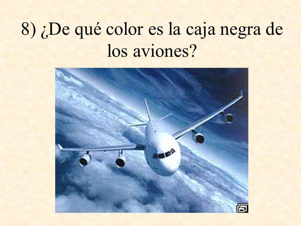 8) ¿De qué color es la caja negra de los aviones?