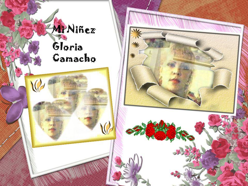 Mi Niñez Gloria Camacho