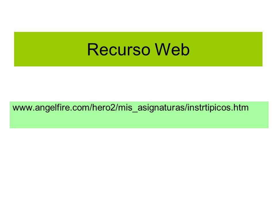 Recurso Web www.angelfire.com/hero2/mis_asignaturas/instrtipicos.htm