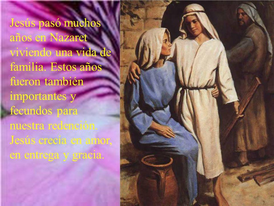 Y termina el evangelio: El Niño iba creciendo y robusteciéndose, y se llenaba de sabiduría, y la gracia de Dios lo acompañaba.