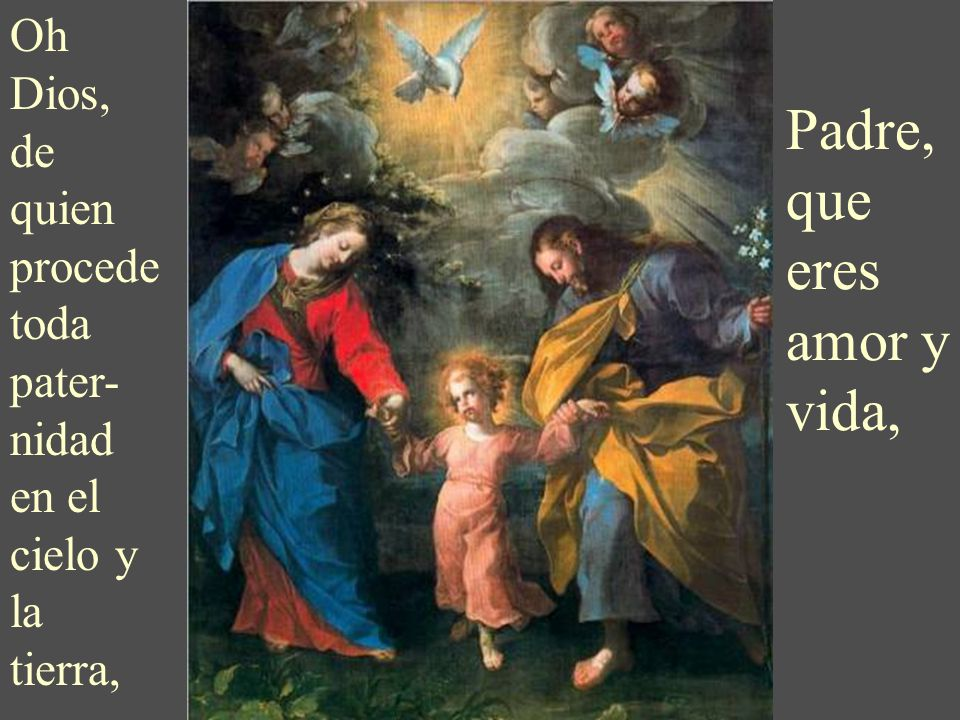 También nosotros podemos dar mucha gloria a Dios con la vida sencilla familiar de cada día. Pidamos por las familias con la oración compuesta por el P