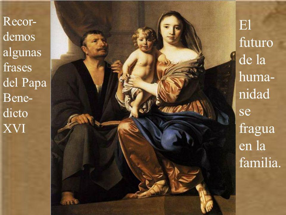 Jesús nació en una familia. Toda la vida familiar, con sus luces y sombras, con sus éxitos y fracasos, con sus alegrías y dolores, con sus sorpresas y