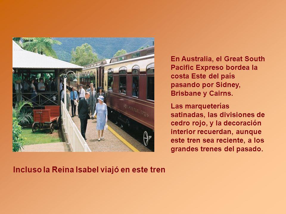 En Australia, el Great South Pacific Expreso bordea la costa Este del país pasando por Sidney, Brisbane y Cairns.