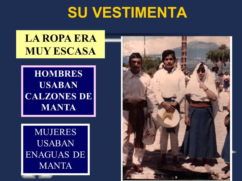 MODO DE VIVIR DE SUS POBLADORES DEL AYER CASA POR LO GENERAL ERAN CHOZAS DE ZACATE DE MONTE