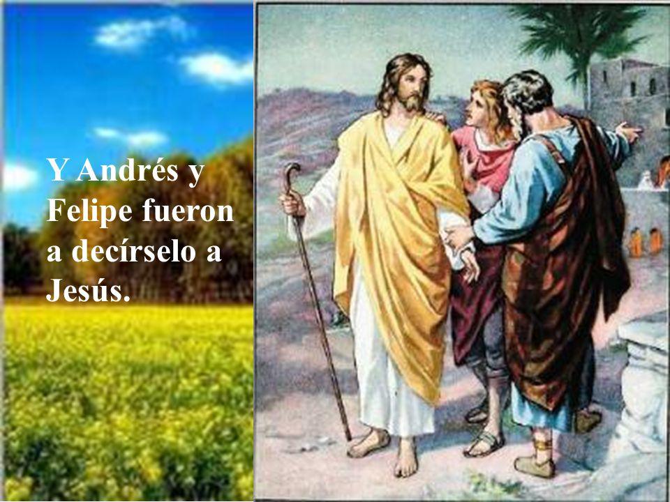 Felipe fue a decírselo a Andrés;