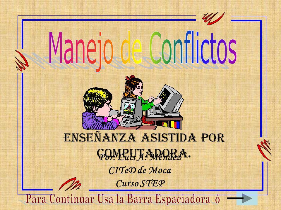 Enseñanza Asistida por Computadora. Por: Luis A. Méndez CITeD de Moca Curso STEP