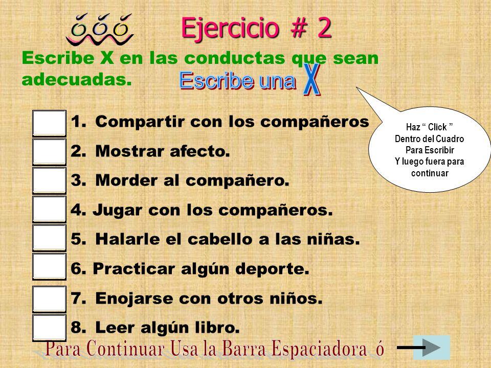 Ejercicio # 2 Escribe X en las conductas que sean adecuadas.