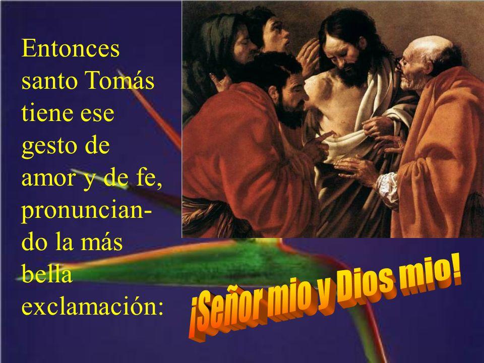 Jesús tuvo ese gesto de cariño. Y le mostró las llagas.