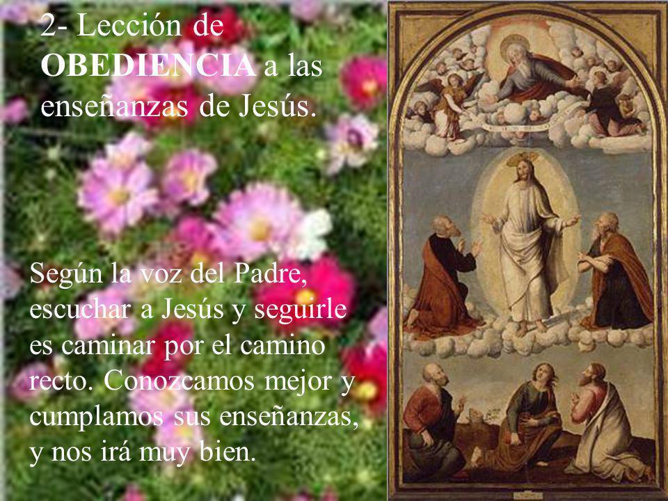 1- Lección de SANTIDAD. Al mostrarse Jesús con vestiduras blancas, era un signo de santidad, de limpieza de alma y corazón. Es una llamada de Dios par
