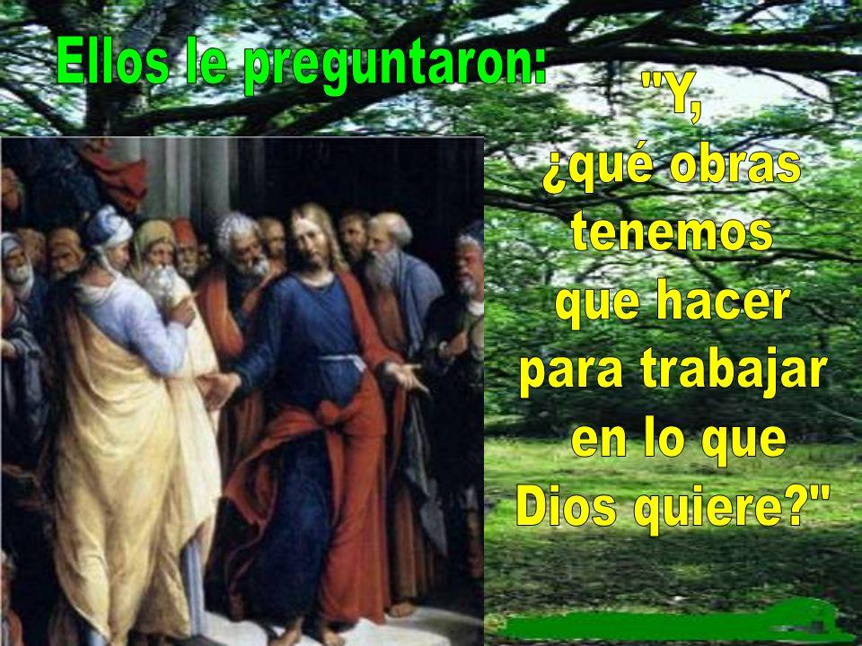 Jesús contestó: Os lo aseguro, me buscáis, no porque habéis visto signos, sino porque comisteis pan hasta saciaros. Trabajad, no por el alimento que p
