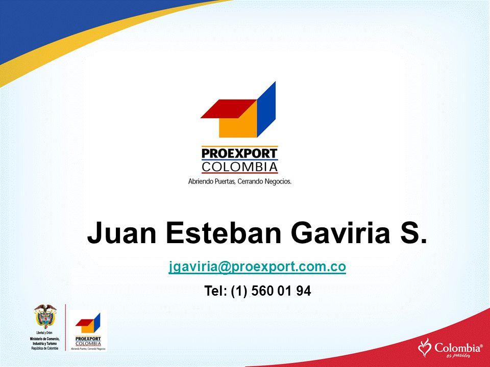 Juan Esteban Gaviria S. jgaviria@proexport.com.co Tel: (1) 560 01 94