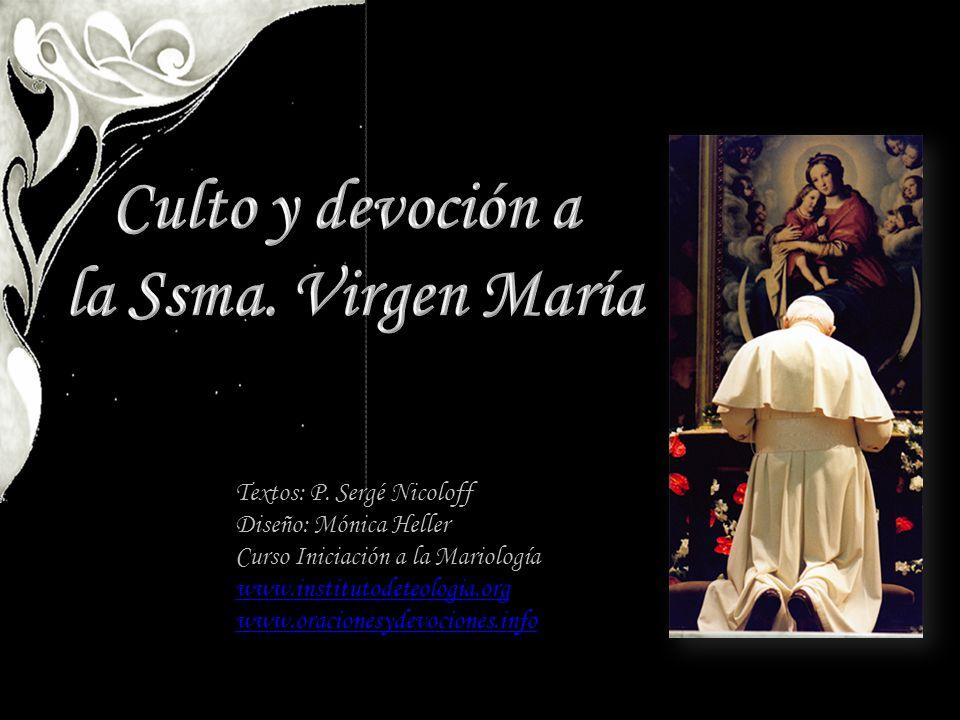 Textos: P. Sergé Nicoloff Diseño: Mónica Heller Curso Iniciación a la Mariología www.institutodeteologia.org www.oracionesydevociones.info