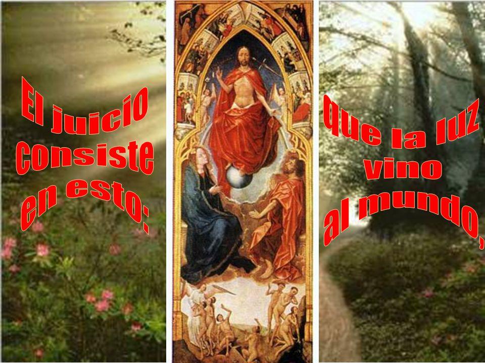 El que no cree ya está juzgado, porque no ha creído en el nombre del Hijo único de Dios.