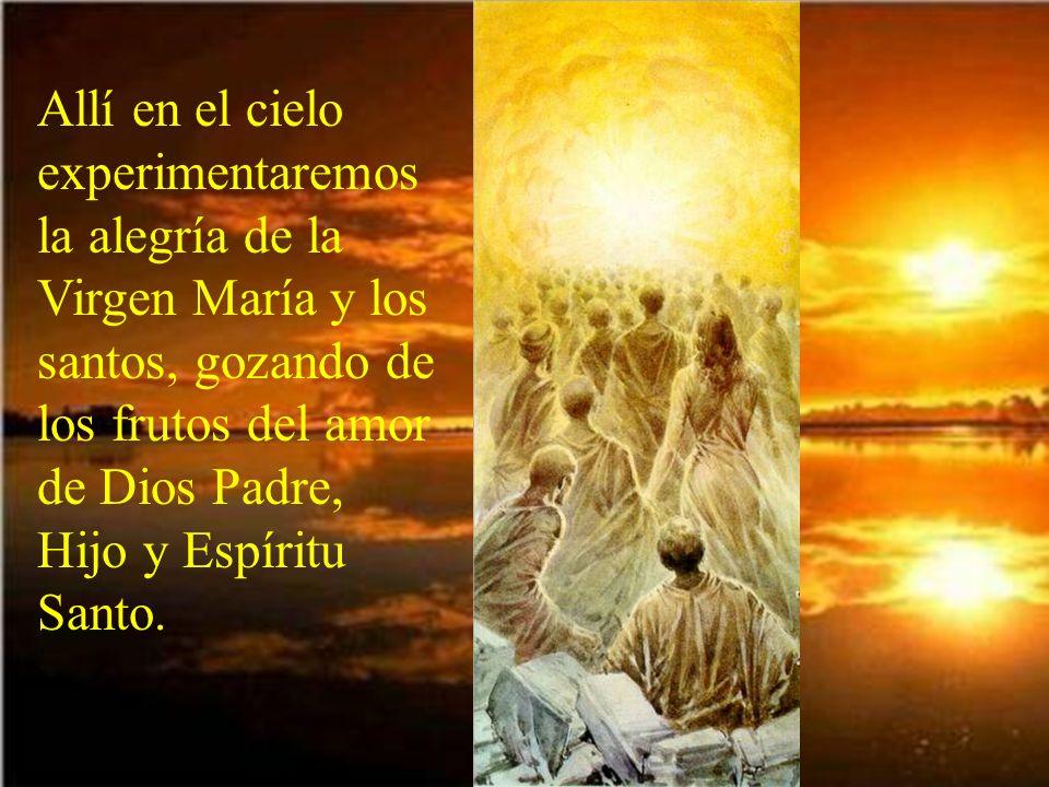 Y nos promete la vida eterna en el cielo con él.