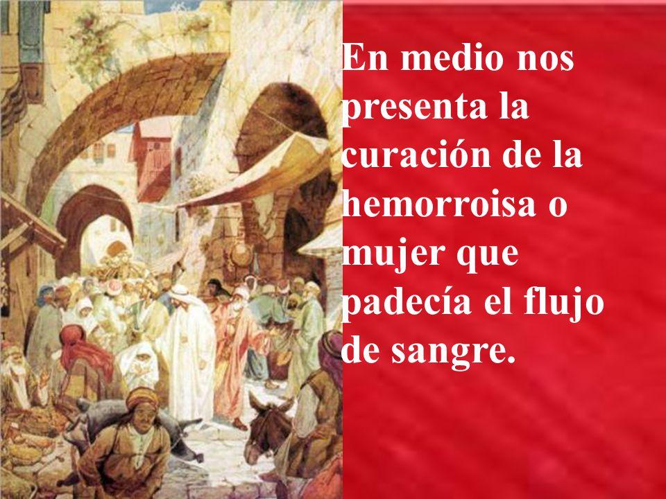 Comienza y termina el evangelio con la resurrec- ción de la hija de Jairo.