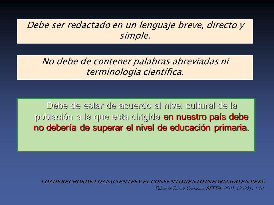 Debe de estar de acuerdo al nivel cultural de la población a la que esta dirigida en nuestro país debe no debería de superar el nivel de educación primaria.