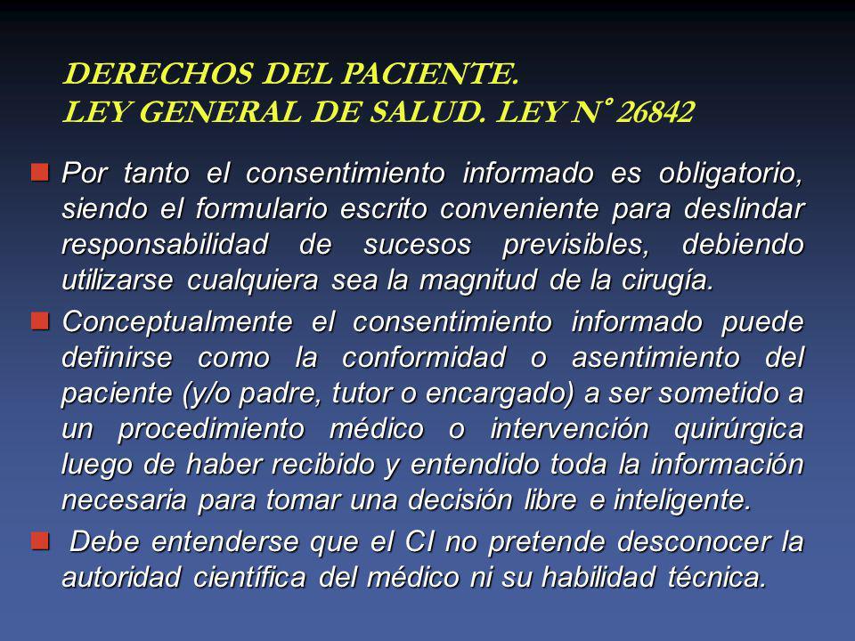 Por tanto el consentimiento informado es obligatorio, siendo el formulario escrito conveniente para deslindar responsabilidad de sucesos previsibles, debiendo utilizarse cualquiera sea la magnitud de la cirugía.