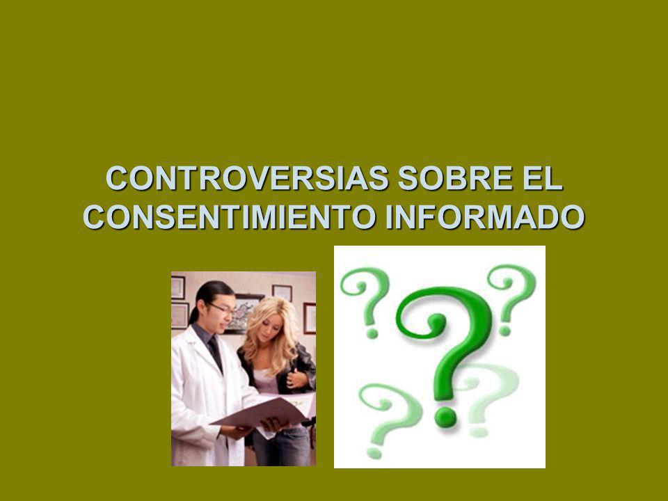 CONTROVERSIAS SOBRE EL CONSENTIMIENTO INFORMADO