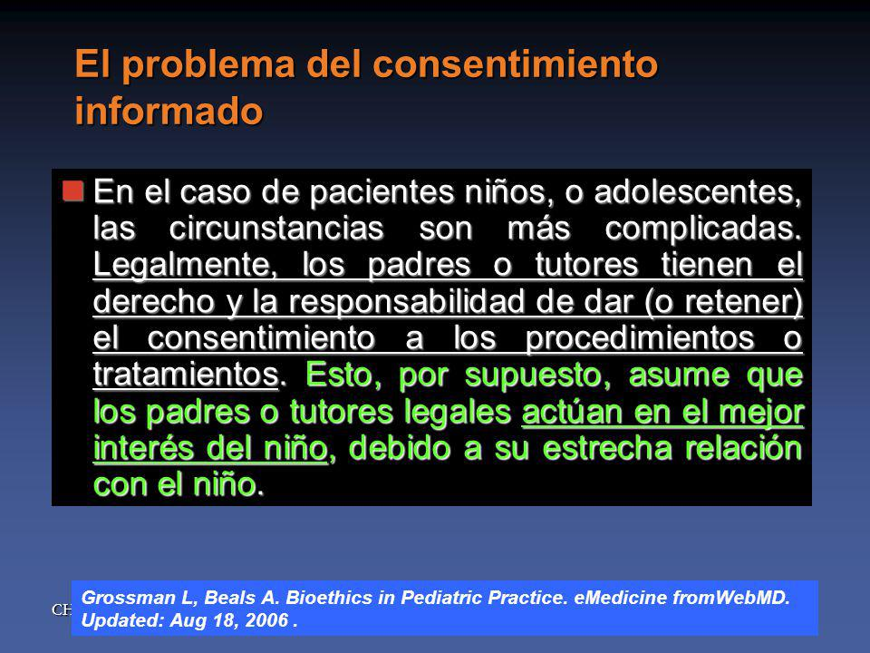 CHQG El problema del consentimiento informado En el caso de pacientes niños, o adolescentes, las circunstancias son más complicadas.